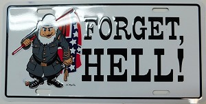 Confederate Flag Forget Hell Metal Car Tag